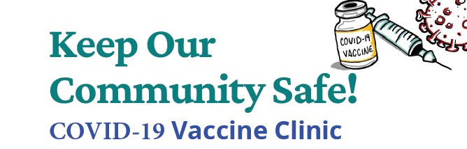 keep our community safe- covid clinic